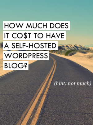 How much does it cost to have a self-hosted Wordpress blog? (Hint: Not much!)