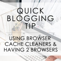 Quick Blogging Tip: Why you want cache cleaners & two different browsers when working on your site