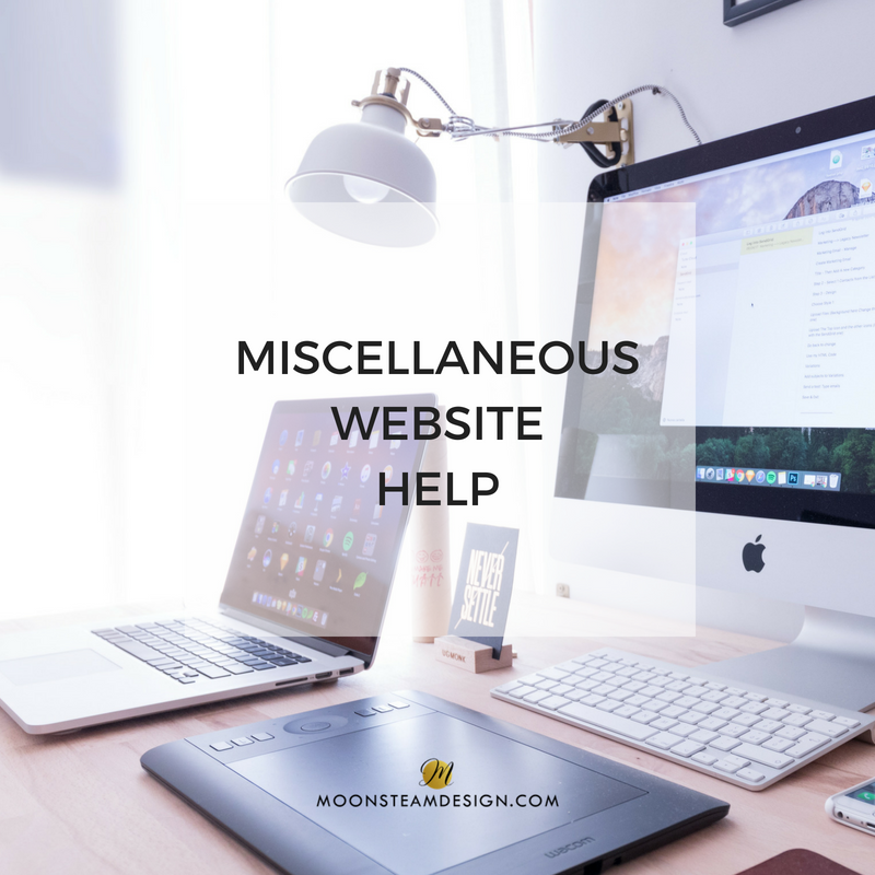 Miscellaneous Website Help by Moonsteam Design