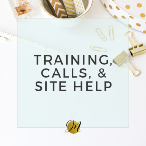 Trainings, Calls, and Site Help