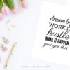 Digital Art Print Dream Big Hustle by Moonsteam Design